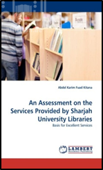كتاب An assessment on the services provided by Sharjah University Libraries : basis for excellent services