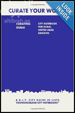 Curating Dubai: City Notebook For Dubai, United Arab Emirates: A D.I.Y. City Guide In Lists (Curate Your World)