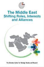 The Middle East: Shifting Roles, Interests and Alliances الشرق الأوسط : تحولات الأدوار والمصالح والتحالفات