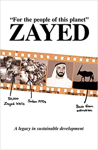 For the People of this Planet, a Legacy in Sustainable Development : Zayed