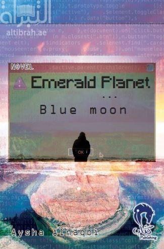 Emerald Planet : Blue moon