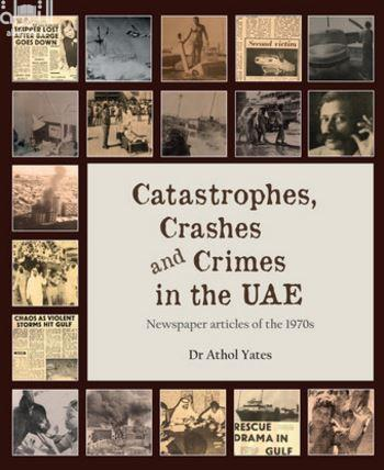 Catastrophes, Crashes and Crimes in the UAE : Newspaper articles of the 1970s