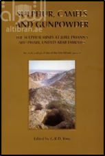 كتاب Sulphur, Camels and Gunpowder - The Sulphur Mines at Jebel Dhanna, Abu Dhabi, United Arab Emirates - An archaeological site of the late Islamic period